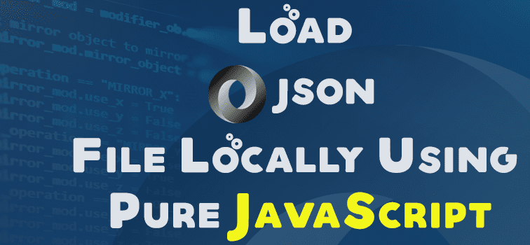 Load JSON file locally using pure Javascript