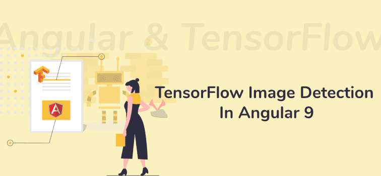TensorFlow Image Detection In Angular 9