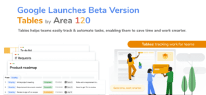 Google Launches New Tables Area 120 Beta Version For USA
