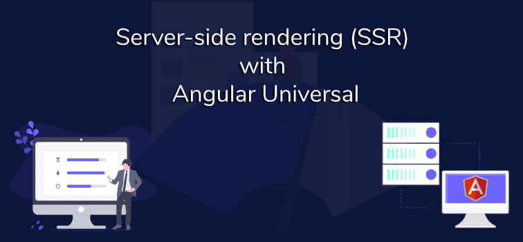 Server-side rendering (SSR) with Angular Universal for better performance