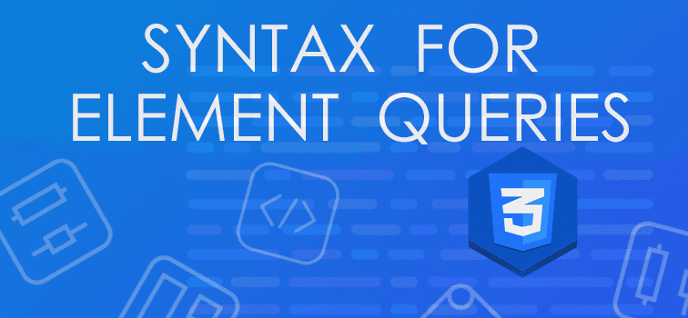 Syntax For Element Queries