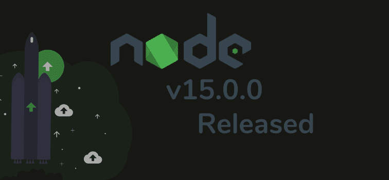 New Updates In NodeJS v15.0.0