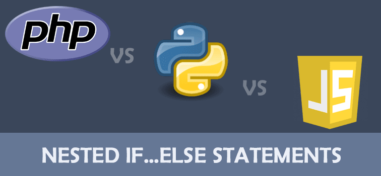 Nested if else Statement In Python PHP and JS