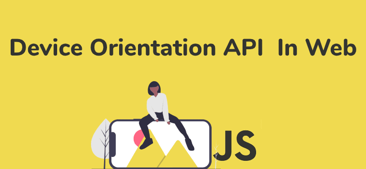 Best Device Orientation API In Web Using Javascript
