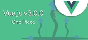 Vue.js v3.0.0 One Piece Released