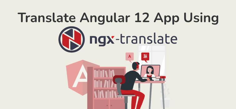 Easily Translate Angular 12 App Using ngx-translate | Geekstrick